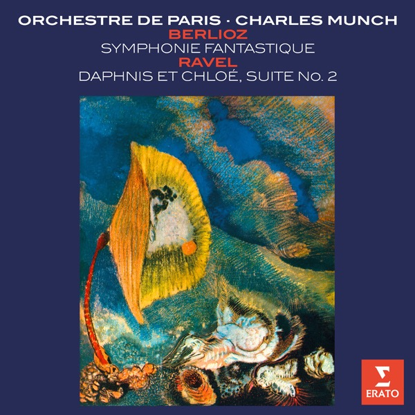 画像: Berlioz: Symphonie fantastique - Ravel: Daphnis et Chole Suite No. 2/Charles Munch