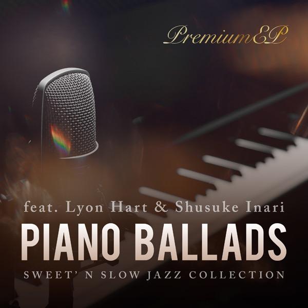 画像: Piano Ballads Premium EP ~じんわり心に染みるジャズバラード~/Cafe lounge Jazz