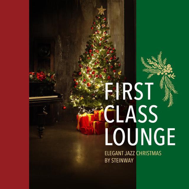 画像: First Class Lounge ~スタインウェイで聴くエレガントなジャズ・クリスマス~/Cafe lounge Christmas
