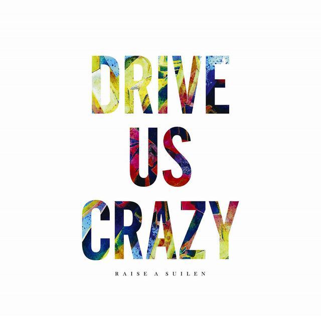 画像: DRIVE US CRAZY / RAISE A SUILEN
