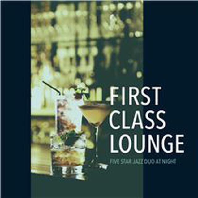 画像: First Class Lounge ~大人の夜の贅沢Jazz Lounge~ - ハイレゾ音源配信サイト【e-onkyo music】