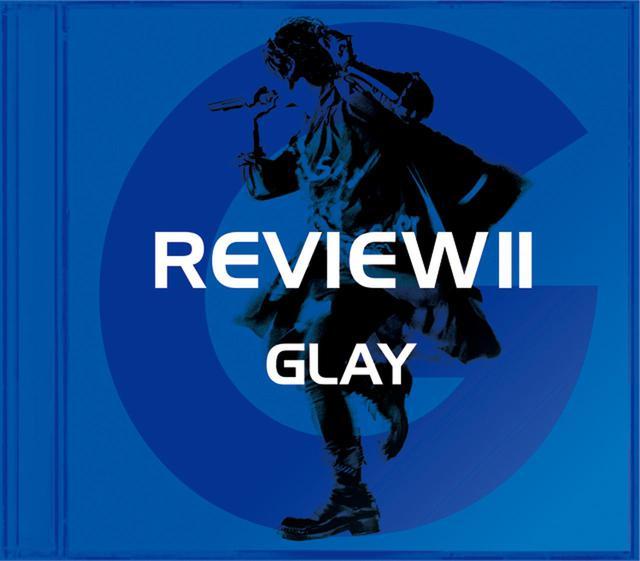 画像: REVIEWⅡ ~BEST OF GLAY~/GLAY