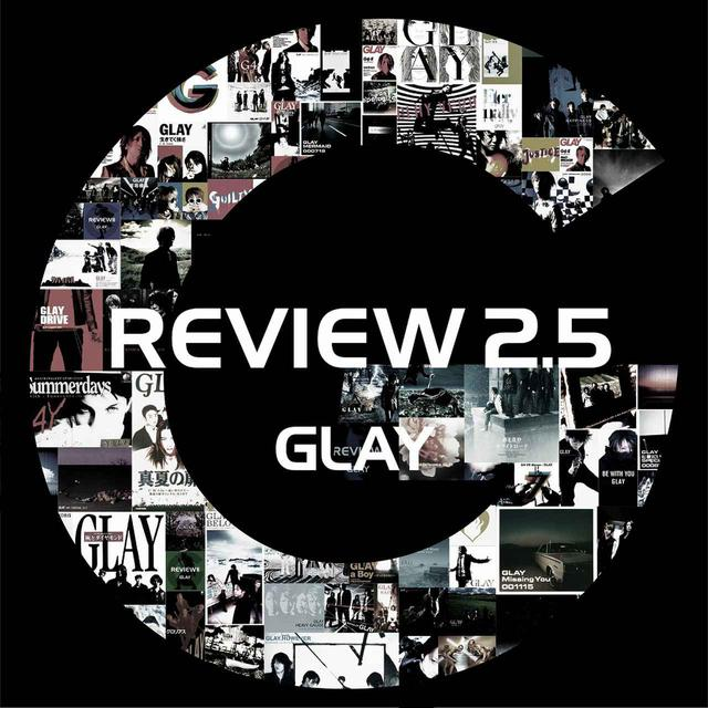 画像: REVIEW 2.5 ~BEST OF GLAY~ / GLAY
