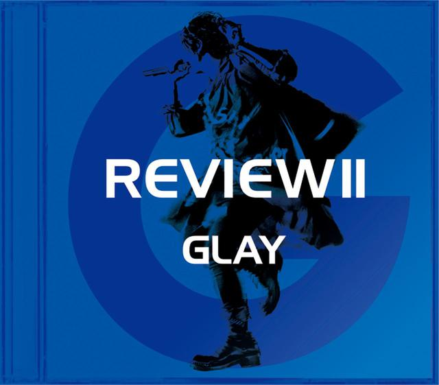 画像: REVIEWⅡ ~BEST OF GLAY~/GLAY