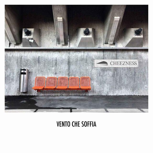 画像: VENTO CHE SOFFIA / CHEEZNESS