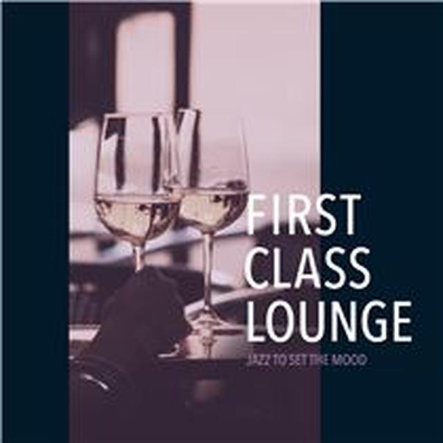 画像: First Class Lounge ~おうちでゆったり上質なRomantic Mood Jazz~ - ハイレゾ音源配信サイト【e-onkyo music】