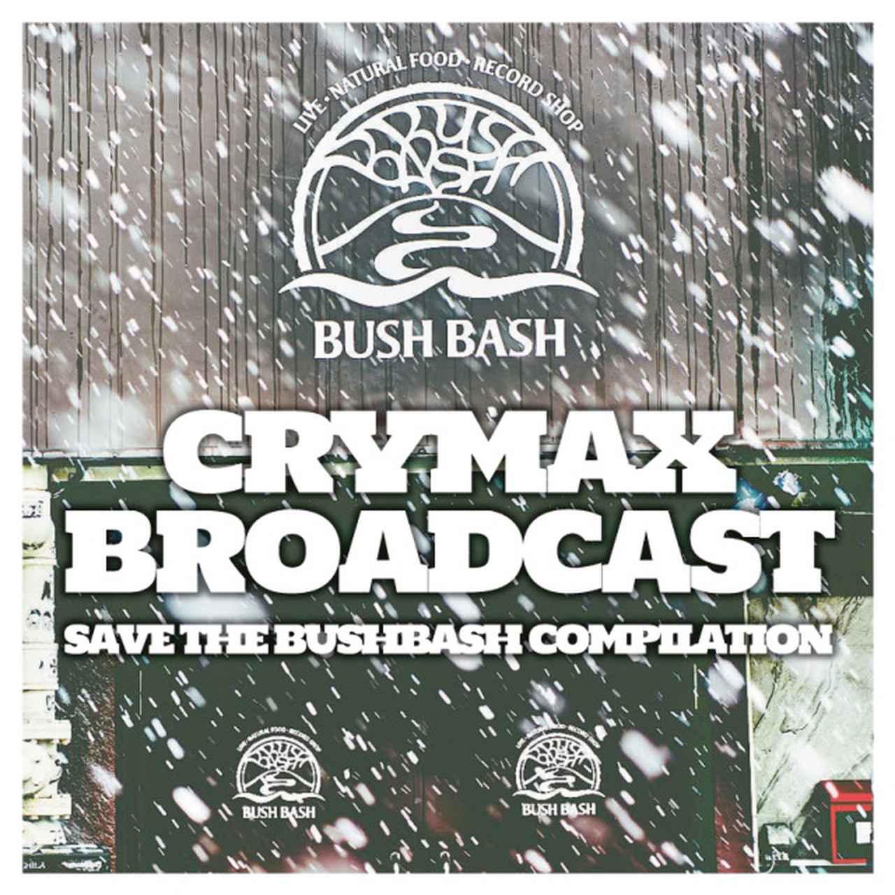 画像: CRYMAX BROADCAST〜SAVE THE BUSHBASH COMPILATION / DEATHRO, FUCKER, 田島ハルコ, Limited Express (has gone?) on OTOTOY Music Store