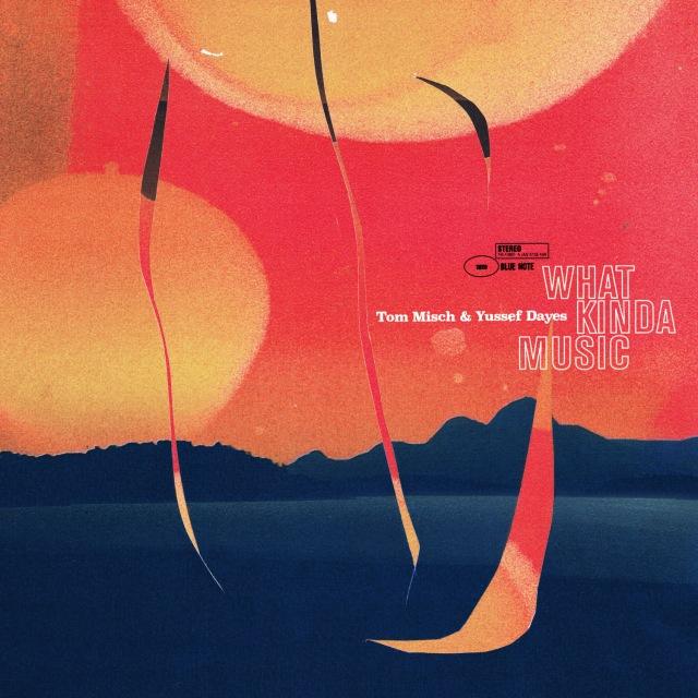 画像: What Kinda Music / トム・ミッシュ, ユセフ・デイズ on OTOTOY Music Store