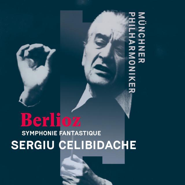 画像: Berlioz: Symphonie fantastique, H. 48, Op. 14/Münchner Philharmoniker, Sergiù Celibidache