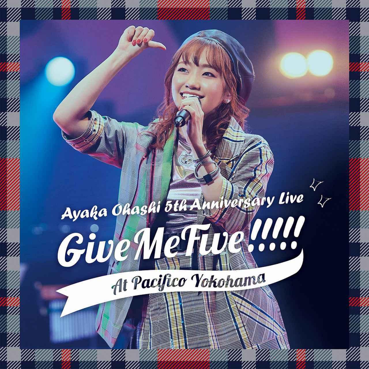 画像: 大橋彩香 5th Anniversary Live ~ Give Me Five!!!!! ~ at PACIFICO YOKOHAMA / 大橋彩香