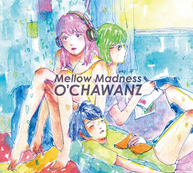 画像: Mellow Madness / O'CHAWANZ on OTOTOY Music Store