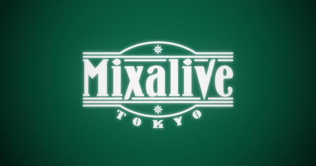 画像: Mixalive TOKYO|Official Site