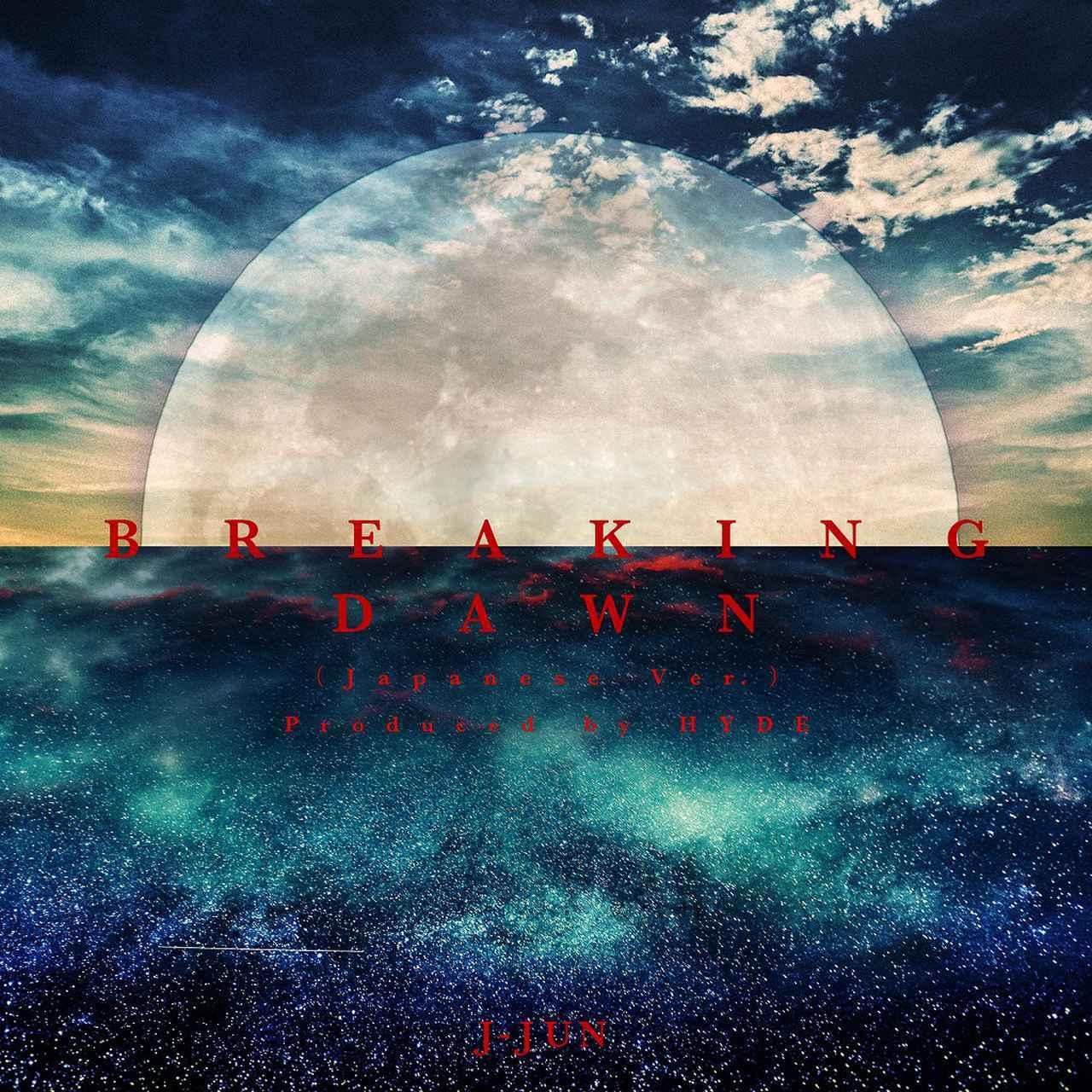 画像: BREAKING DAWN (Japanese Ver.) Produced by HYDE / ジェジュン