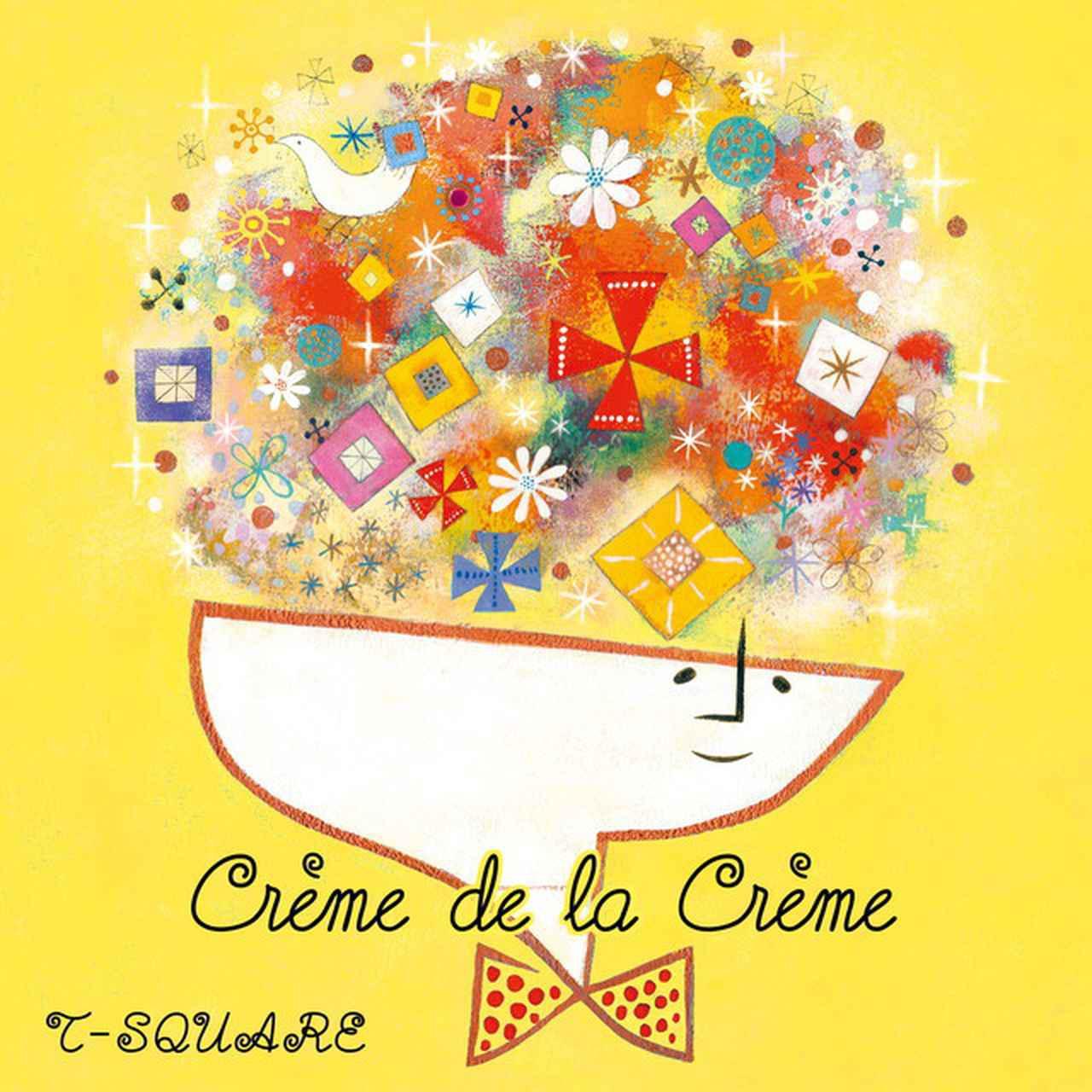 画像: Crème de la Crème/T-SQUARE