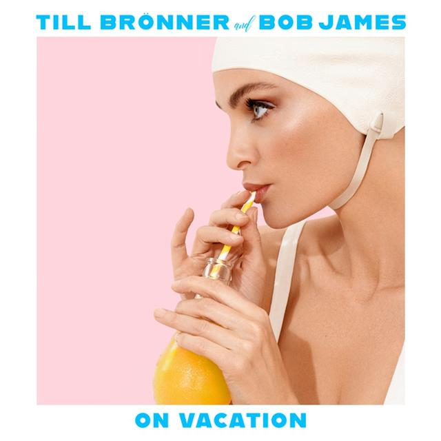 画像: On Vacation/Till Brönner, BOB JAMES