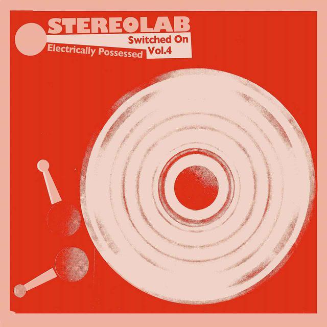 画像: Electrically Possessed [Switched On Volume 4] / Stereolab
