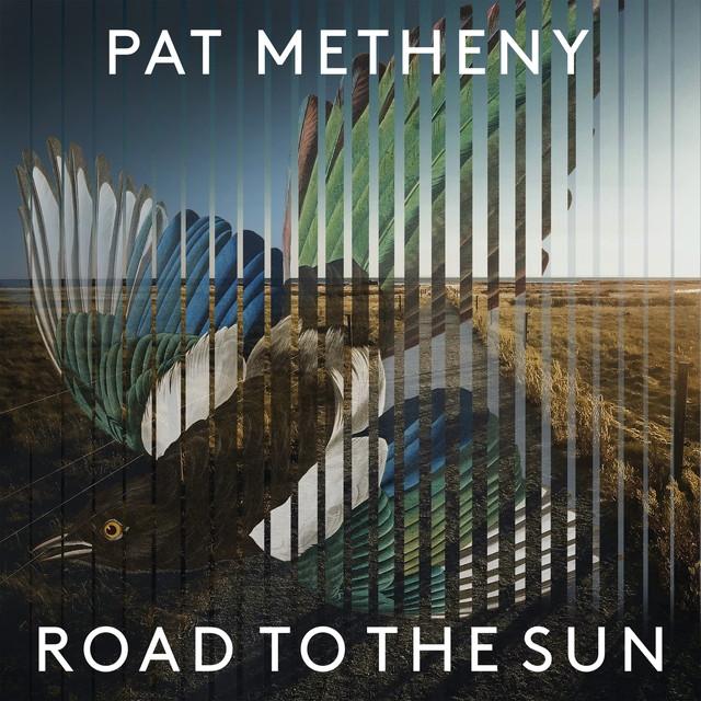 画像: Road to the Sun/Pat Metheny