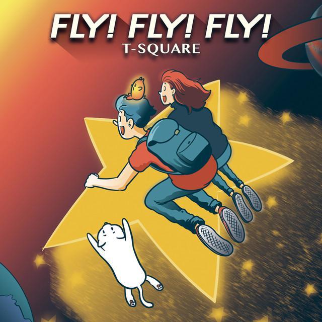 画像: FLY! FLY! FLY!/T-SQUARE