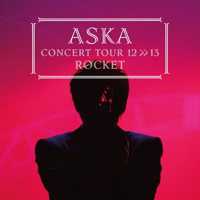 画像: ASKA CONCERT TOUR 12>>13 ROCKET/ASKA