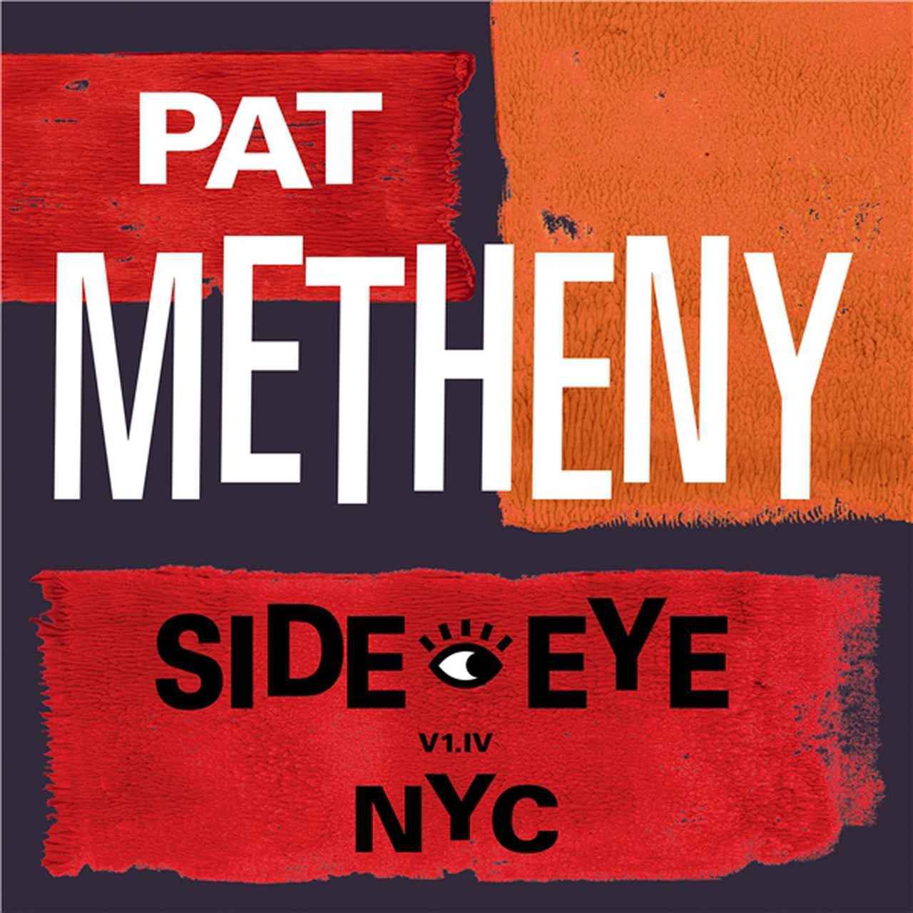 画像: Side-Eye NYC (V1.IV) [Japanese Version] / Pat Methenya