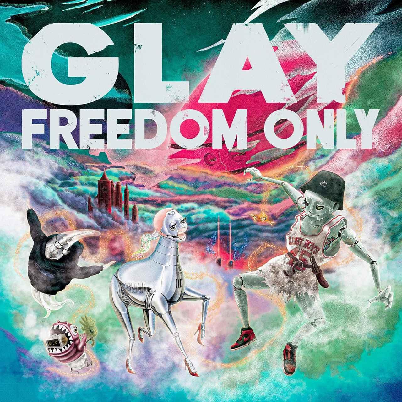 画像: FREEDOM ONLY / GLAY