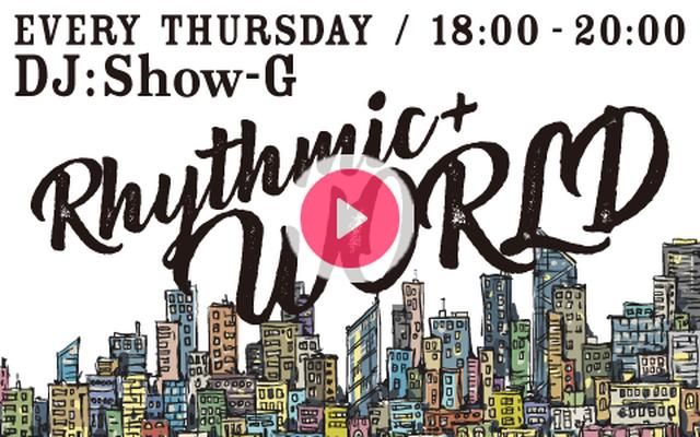 画像: 2018年7月26日(木)18:00~20:00   Rhythmic+ WORLD   FM OH!   radiko.jp