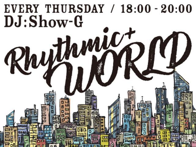 画像: 「Rhythmic+ WORLD」▶木 18:00〜20:00 - FM OH! 85.1