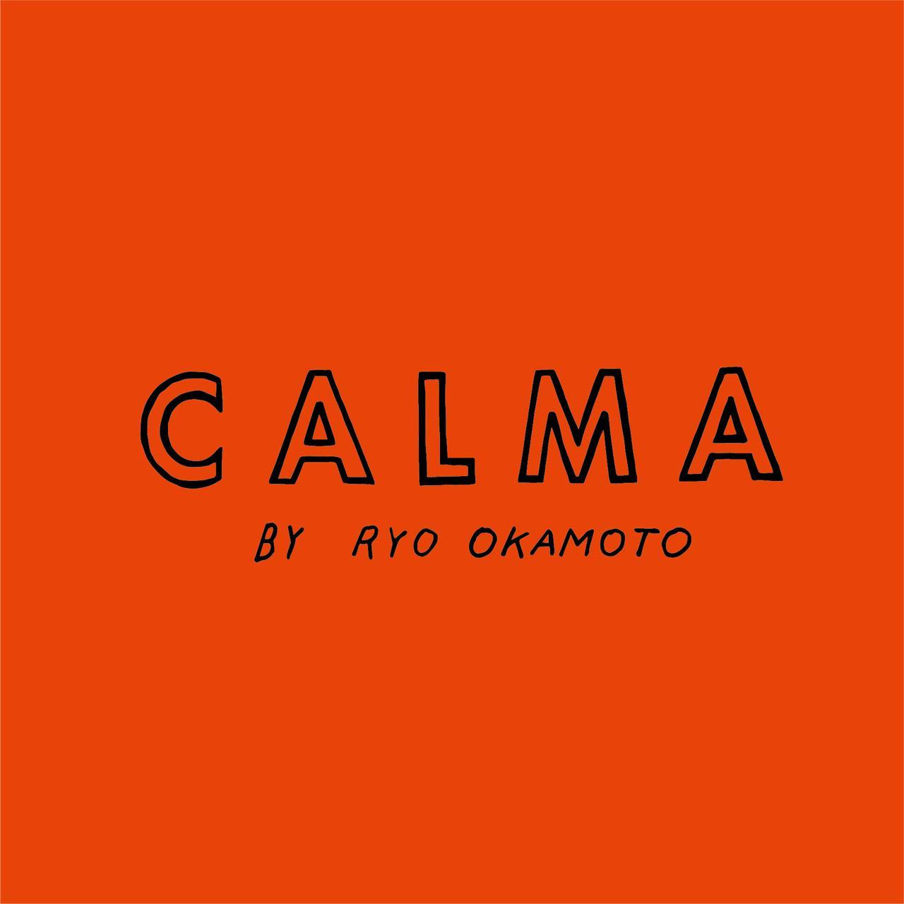 画像: CALMA — BY RYO OKAMOTO