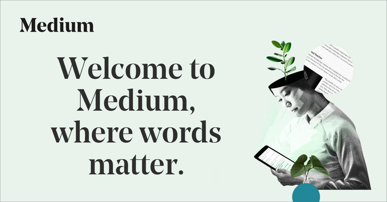 画像: Medium – a place to read and write big ideas and important stories