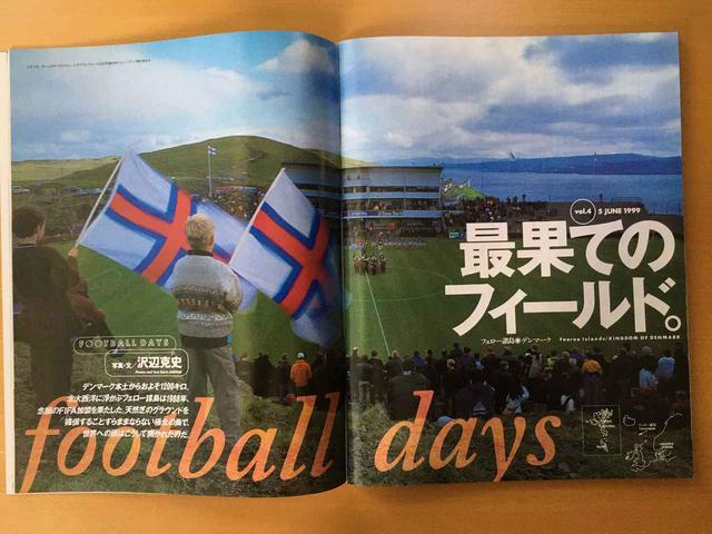 画像: 僕がこれまで携わってきた仕事の中で決定的だった「FOOTBALL DAYS」。カイ・サワベさんの写真とテキストが、高橋さんのデザインによって雑誌のページとして誕生する。毎回、圧倒されていました(大中)