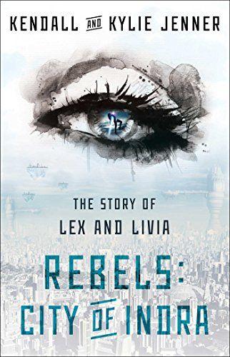 ケンダル・ジェナーカイリー・ジェナー 小説 『レベルズ:シティ・オブ・インドラ:ザ・ストーリー・オブ・レックス・アンド・リヴィア』