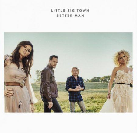 リトル・ビッグ・タウン Little Big Town ベター・マン Better Man