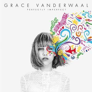 Grace Vanderwaal グレース・ヴァンダーウォール EP『パーフェクトリー・インパーフェクト』