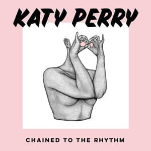 ケイティ・ペリー チェーン・トゥ・ザ・リズム  新曲 Katy Perry Chained to the Rhythm New Song